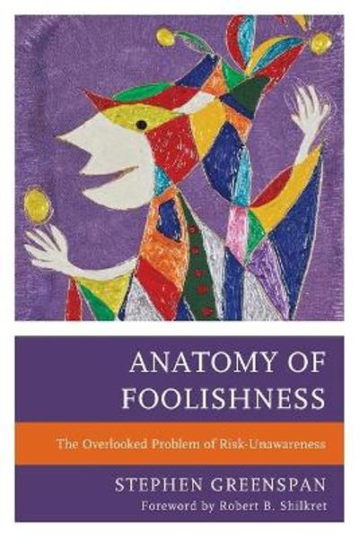 Anatomy of Foolishness - Stephen Greenspan