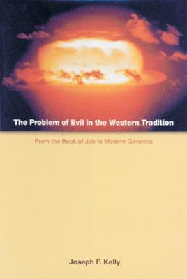 The Problem of Evil in the Western Tradition - Joseph F. Kelly
