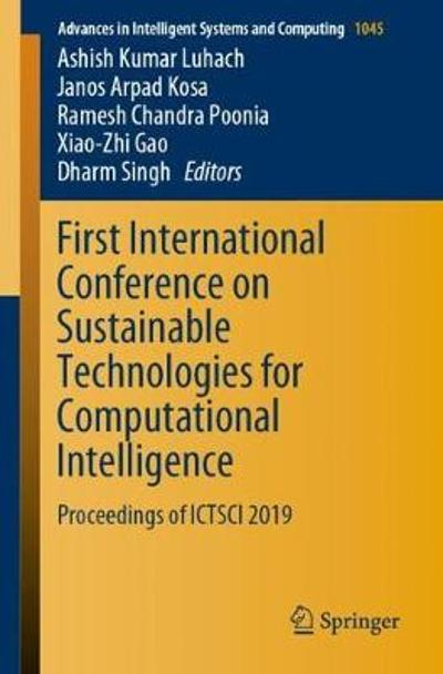 First International Conference on Sustainable Technologies for Computational Intelligence - Ashish Kumar Luhach