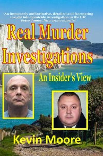 Real Murder Investigations - Kevin Moore