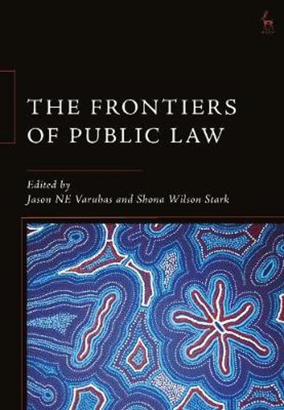 The Frontiers of Public Law - Jason NE Varuhas