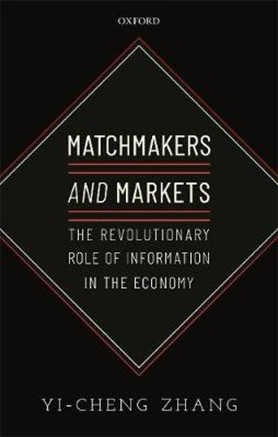 Matchmakers and Markets - Yi-Cheng Zhang