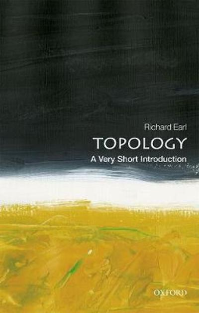 Topology: A Very Short Introduction - Richard Earl