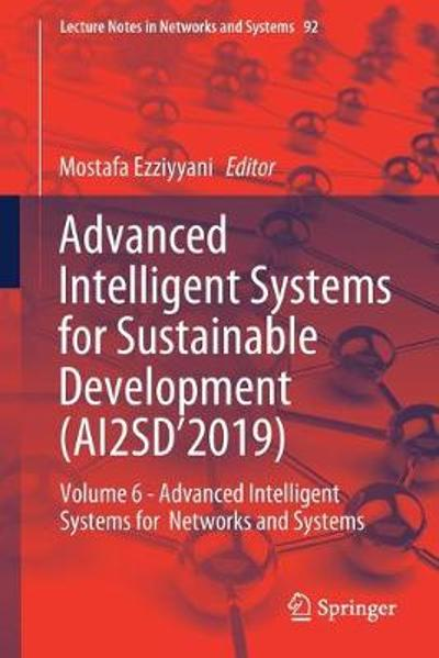 Advanced Intelligent Systems for Sustainable Development (AI2SD'2019) - Mostafa Ezziyyani