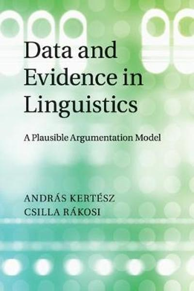 Data and Evidence in Linguistics - Andras Kertesz