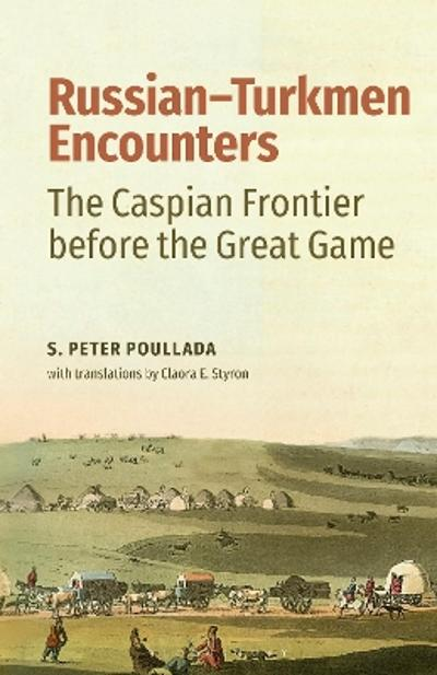 Russian-Turkmen Encounters - S. Peter Poullada