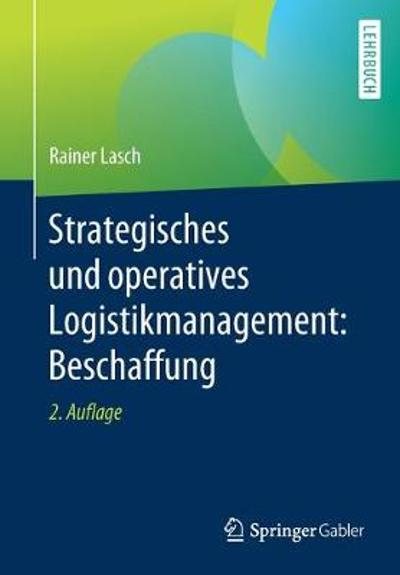 Strategisches Und Operatives Logistikmanagement: Beschaffung - Rainer Lasch