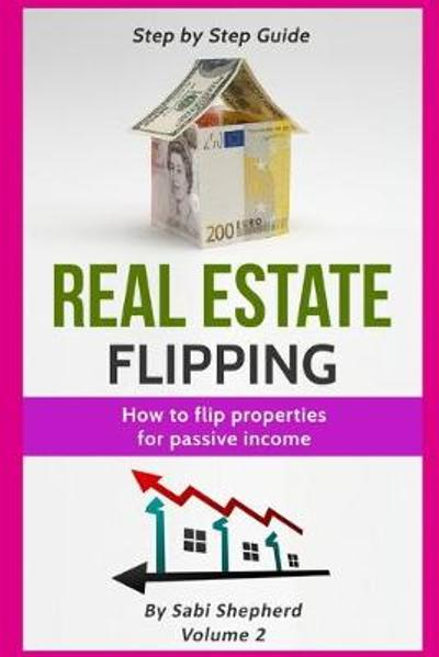 Real Estate Flipping - Sabi Shepherd