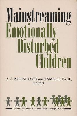 Mainstreaming Emotionally Disturbed Children - A. J Pappanikou