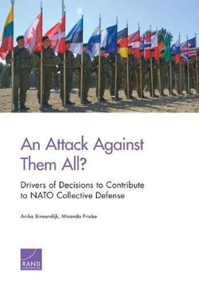 An Attack Against Them All? Drivers of Decisions to Contribute to NATO Collective Defense - Anika Binnendijk