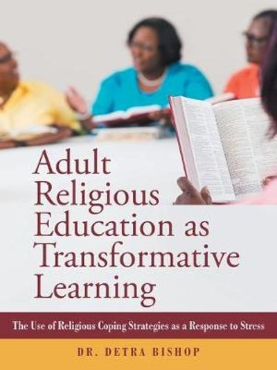 Adult Religious Education as Transformative Learning - Bishop