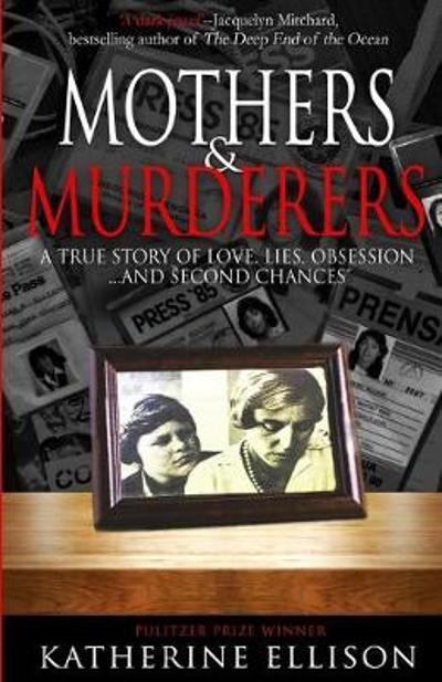 Mothers And Murderers - Katherine Ellison