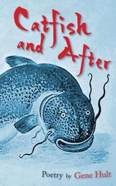 Catfish and After - Gene Hult