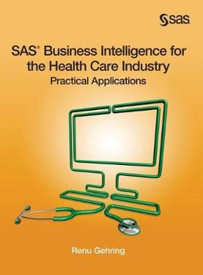 SAS Business Intelligence for the Health Care Industry - Renu Gehring