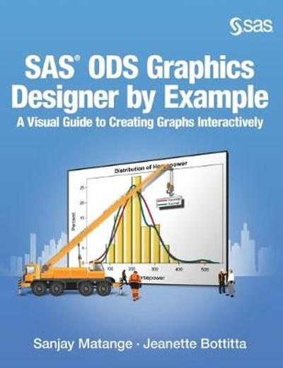 SAS ODS Graphics Designer by Example - Sanjay Matange