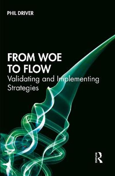 From Woe to Flow - Phil Driver