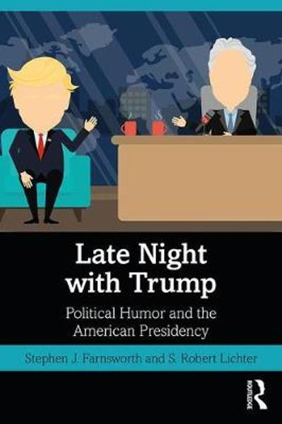 Late Night with Trump - Stephen J. Farnsworth