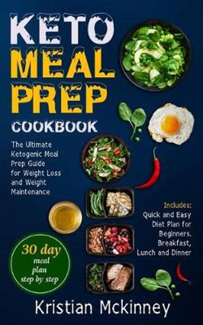 Keto Meal Prep Cookbook - Kristian McKinney