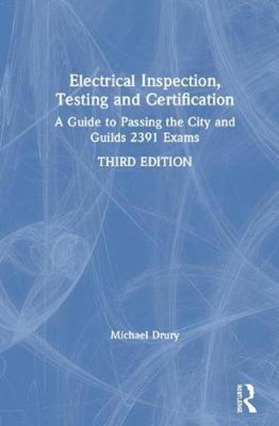 Electrical Inspection, Testing and Certification - Michael Drury