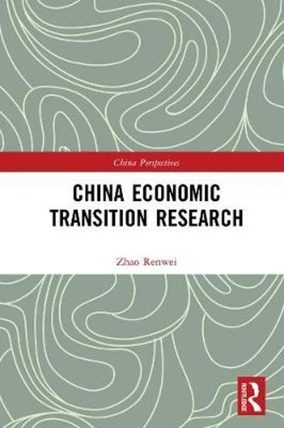 China Economic Transition Research - Renwei Zhao