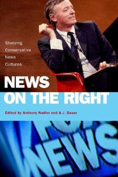 News on the Right - Anthony Nadler