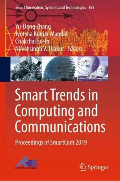 Smart Trends in Computing and Communications - Yu-Dong Zhang