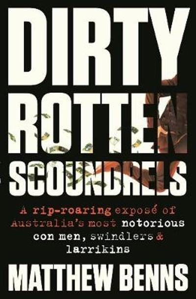 Dirty Rotten Scoundrels - Matthew Benns
