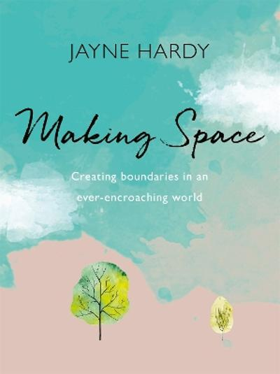 Making Space - Jayne Hardy
