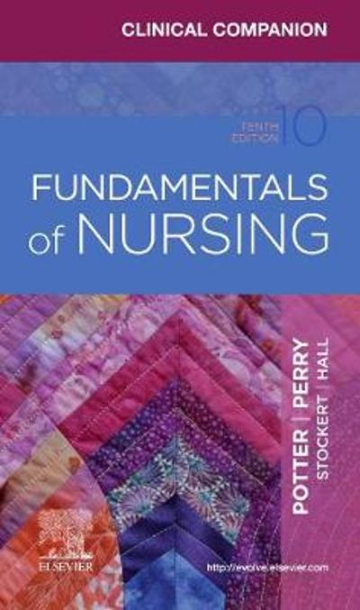 Clinical Companion for Fundamentals of Nursing - Patricia A. Potter