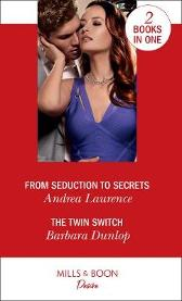 From Seduction To Secrets / The Twin Switch - Andrea Laurence Barbara Dunlop