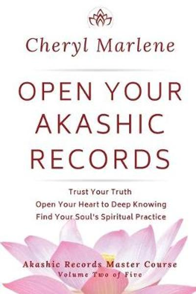 Open Your Akashic Records - Cheryl Marlene