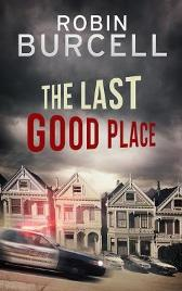 The Last Good Place - Robin Burcell
