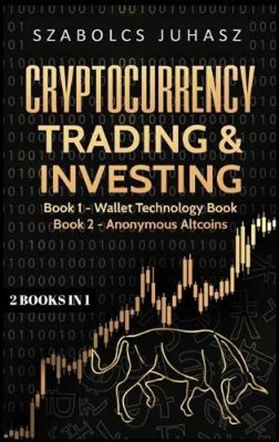 Cryptocurrency Trading & Investing - Szabolcs Juhasz