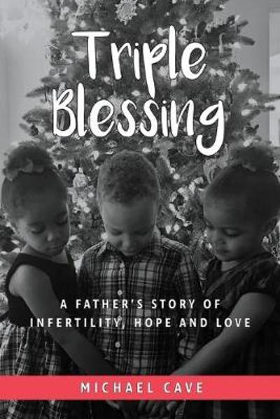Triple Blessing - Michael B Cave