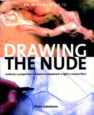An Introduction to Drawing the Nude - Diana Constance