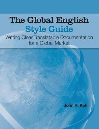 The Global English Style Guide - John R Kohl