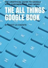The All Things Google Book - Scott La Counte