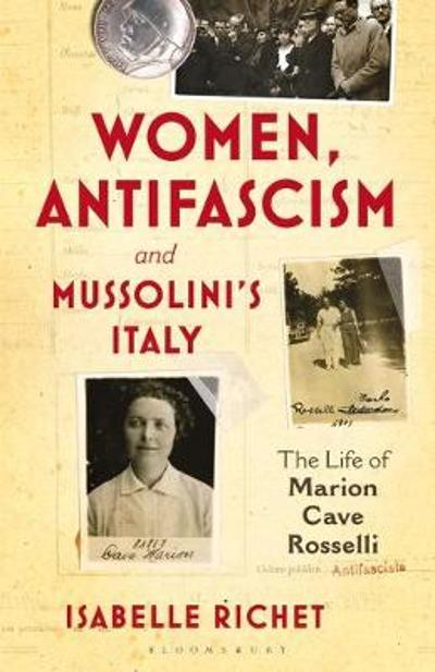 Women, Antifascism and Mussolini's Italy - Isabelle Richet