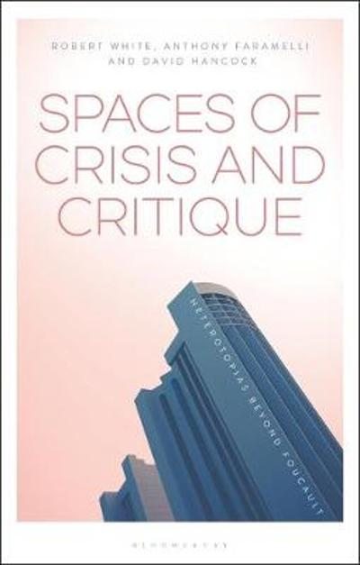 Spaces of Crisis and Critique - Anthony Faramelli