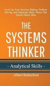 The Systems Thinker - Analytical Skills - Albert Rutherford