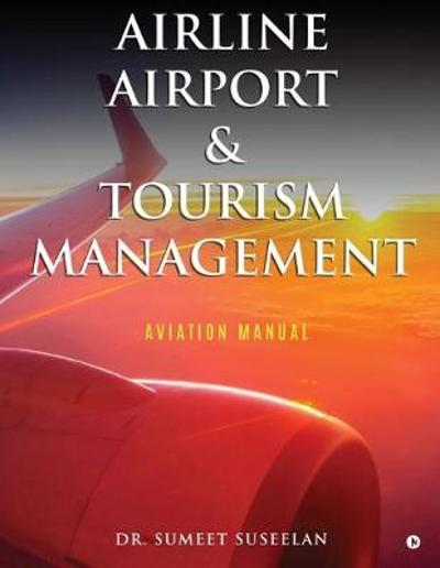 Airline Airport & Tourism management - Dr Sumeet Suseelan
