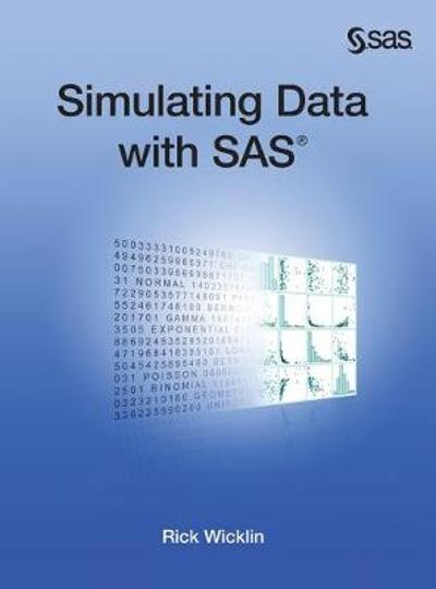 Simulating Data with SAS (Hardcover edition) - Rick Wicklin