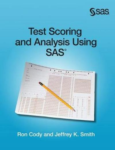 Test Scoring and Analysis Using SAS (Hardcover edition) - Ron Cody
