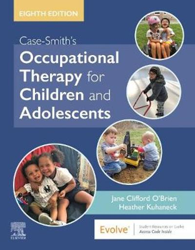 Case-Smith's Occupational Therapy for Children and Adolescents - Jane Clifford O'Brien