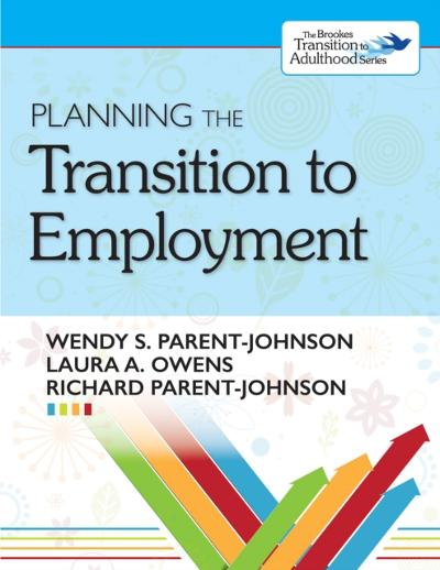 Planning the Transition to Employment - Wendy Parent-Johnson