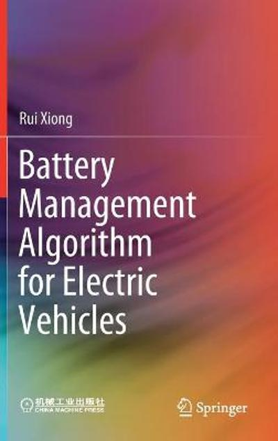 Battery Management Algorithm for Electric Vehicles - Rui Xiong