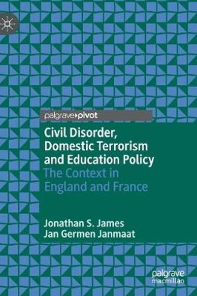 Civil Disorder, Domestic Terrorism and Education Policy - Jonathan S. James