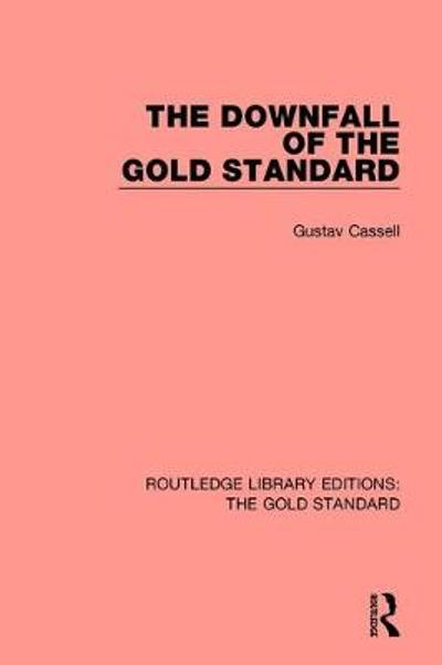 The Downfall of the Gold Standard - Gustav Kassel