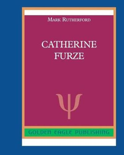 Catherine Furze - Mark Rutherford