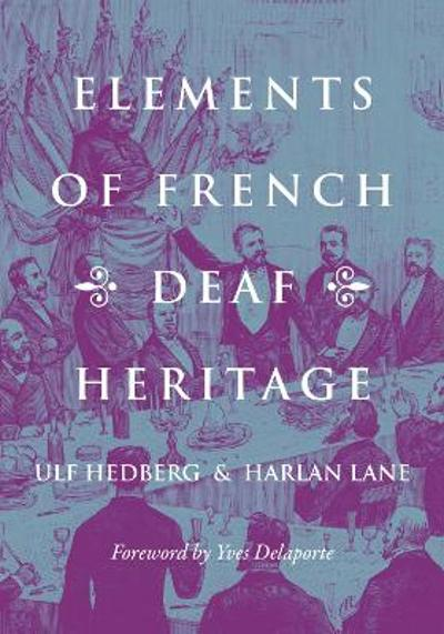 Elements of French Deaf Heritage - Ulf Hedberg